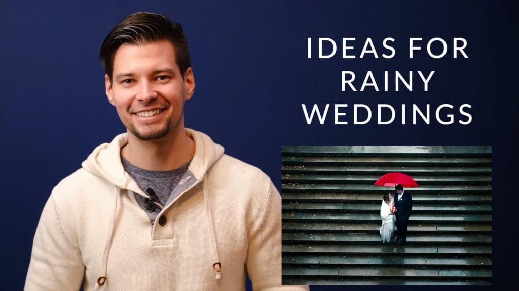 Ideas for RAINY Weddings!